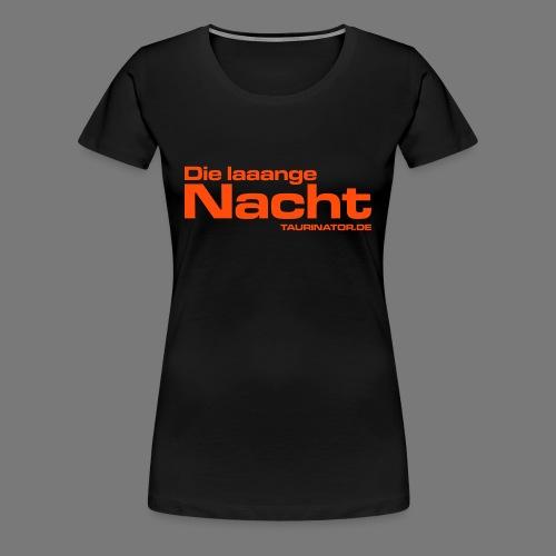 Die laaange Nacht Frauen Premium T-Shirt - Frauen Premium T-Shirt