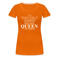 T-shirts ~ Vrouwen Premium T-shirt ~ Vrouwen koningsdagshirt The new Queen in town