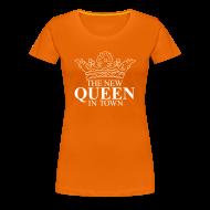 T-shirts ~ Vrouwen Premium T-shirt ~ Vrouwen koningsdagshirt The new Queen in town