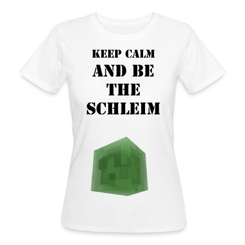 Keep calm and be the Sleim - T-Shirt Frauen - Frauen Bio-T-Shirt