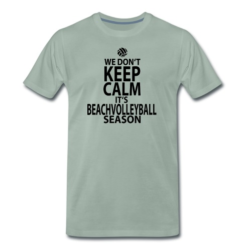 Dont keep calm, it's Beachvolleyball Season - Männer Premium T-Shirt