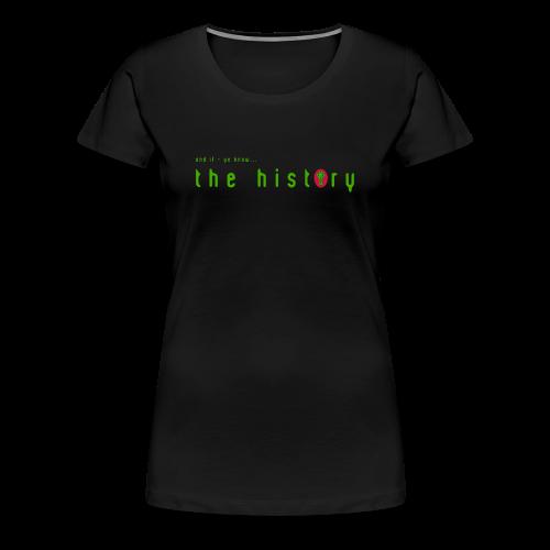 and if ye know - Women's Premium T-Shirt