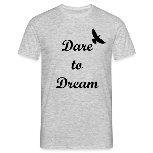 Dare to Dream Tee (Dark Text) - Men's T-Shirt