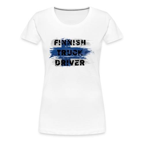 Finnish truck driver - Naisten premium t-paita
