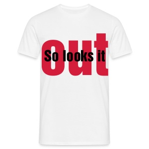 So looks it out - Männer T-Shirt