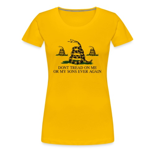 Don't Tread on My Sons (Women) - Women's Premium T-Shirt