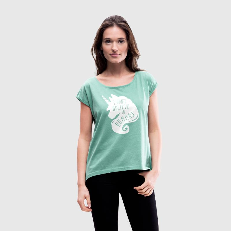 Menthe chiné I don´t believe in humans - unicorn Tee shirts - T-shirt Femme à manches retroussées