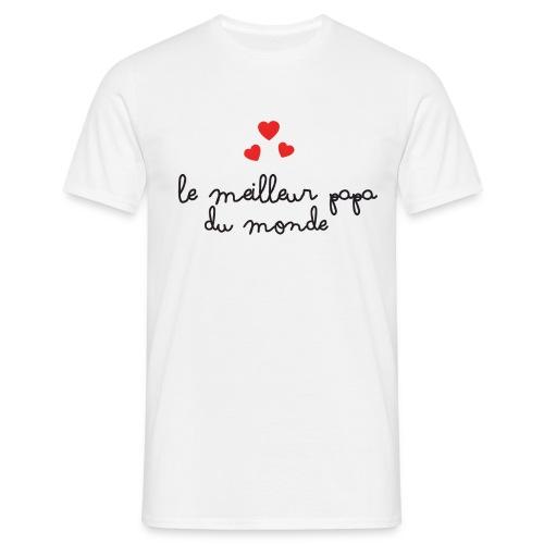 Le meilleur papa - T-shirt Homme