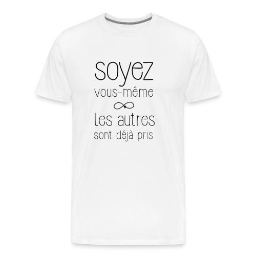 Soyez vous-même les autres sont déjà pris - T-shirt Premium Homme