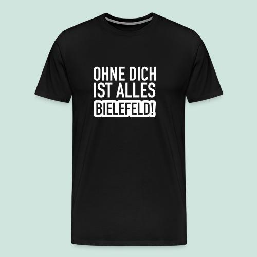 Ohne dich is alles ... Bielefeld! - Männer Premium T-Shirt