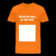 T-shirts ~ Mannen Premium T-shirt ~ Invul T-shirt voor Koningsdag