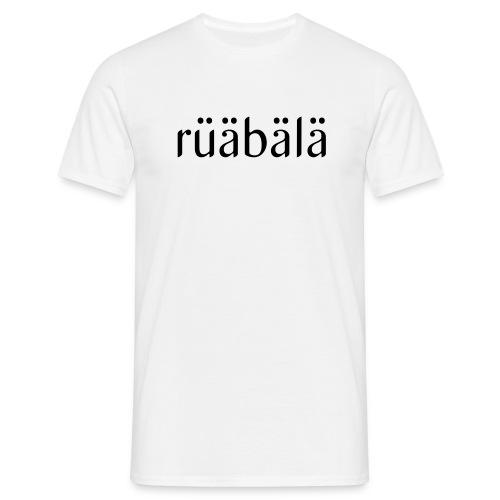 rüäbälä-relax - Männer T-Shirt