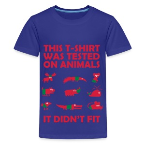 This T-Shirt Was Tested On Animals - Teenager's T-Shirt - Teenage Premium T-Shirt