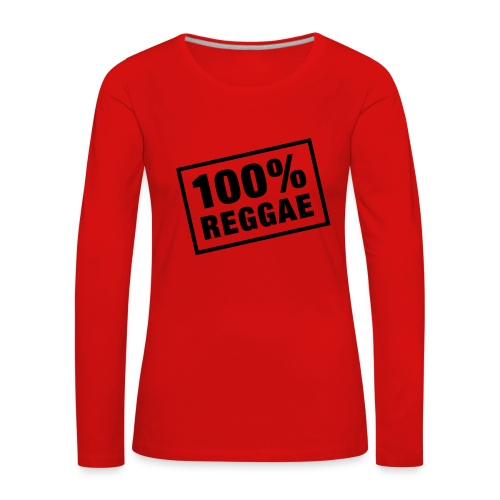 Tee Shirt Femme Premium Manches longues 100% Reggae - T-shirt manches longues Premium Femme