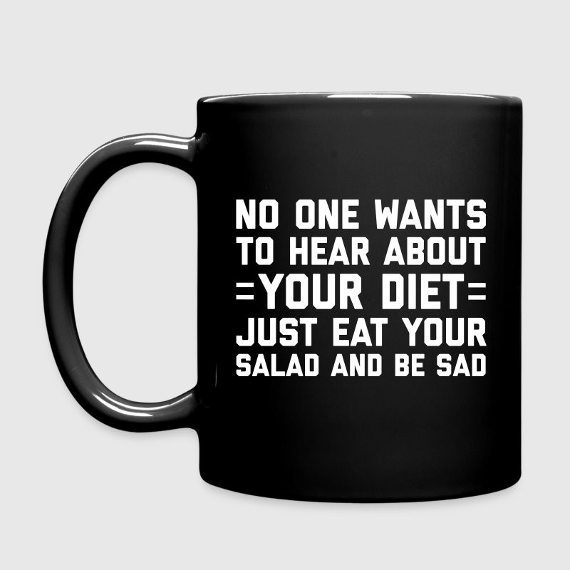 Your Diet Funny Quote Mugs & Drinkware - Full Colour Mug