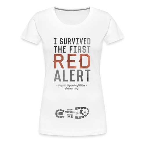 Female: I Survived the First Red Alert - China 2015 - Women's Premium T-Shirt