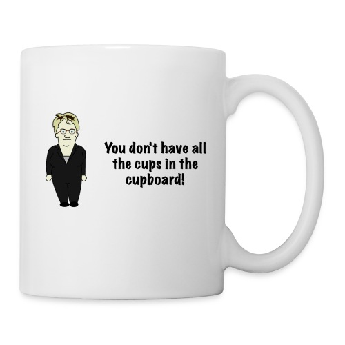 You don't have all the cups in the cupboard! - Tasse - Tasse