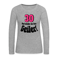30 Geburtstag Sprüche Langarm Shirt