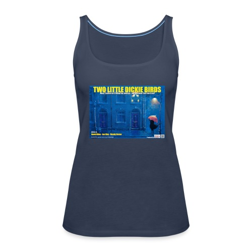 Dickie Birds ladies T Shirt - Women's Premium Tank Top