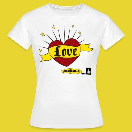 LOVE - DANSONC..! - T-shirt Femme