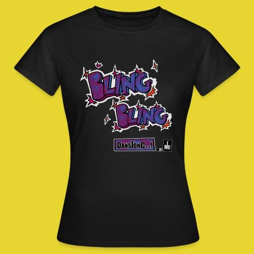 BLING BLING - DANSONC..! - T-shirt Femme