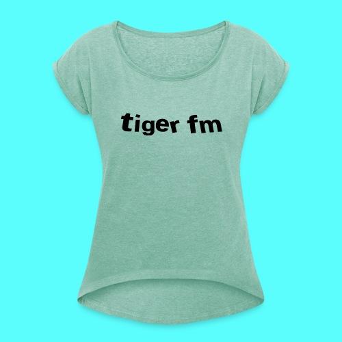 tiger fm logo T-Shirts - Frauen T-Shirt mit gerollten Ärmeln