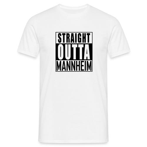 straight outta mannheim - Männer T-Shirt