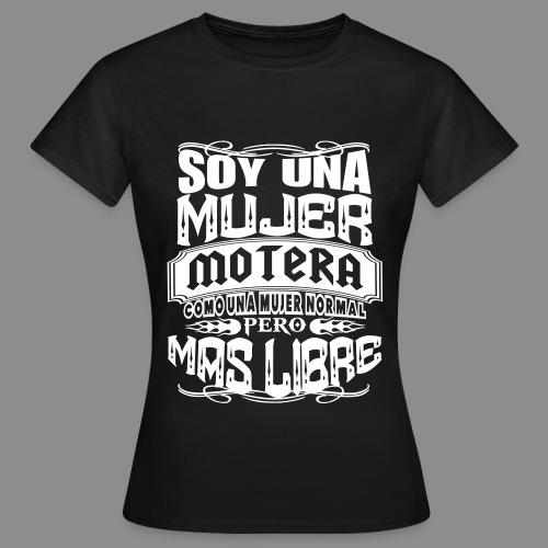 Soy una mujer motera - Camiseta mujer