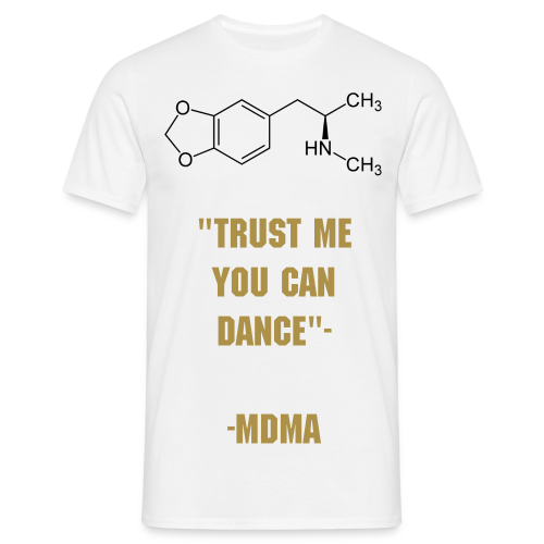 Trust me you can dance -MDMA T-Shirt golden - Männer T-Shirt