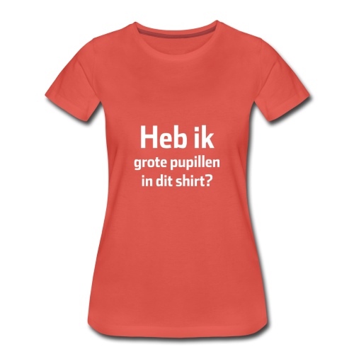 Pupillenshirt vrouw - Vrouwen Premium T-shirt