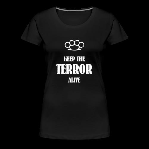 Keep the TERROR alive (Vrouw) - Vrouwen Premium T-shirt