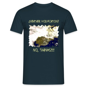 weather modification no thanks - Men's T-Shirt