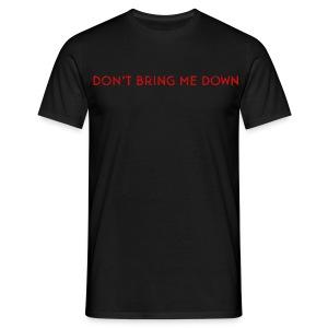 Don't Bring Me Down - Men's T-Shirt