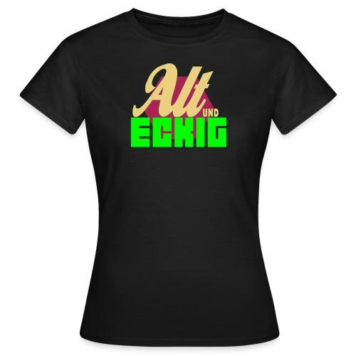 Girlshirt Alt und Eckig - Frauen T-Shirt