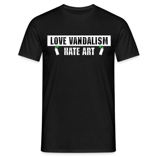 Love Vandalism Hate Art - Männer T-Shirt