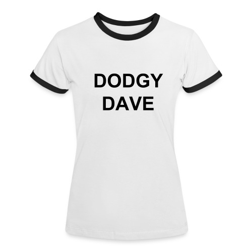 DODGY DAVE T FOR BABES - Women's Ringer T-Shirt