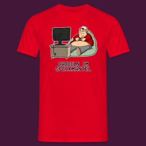 Daddeln im Speckmantel - Männer T-Shirt