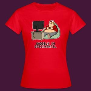 Daddeln im Speckmantel - Frauen T-Shirt