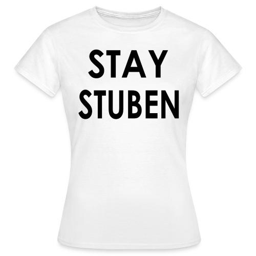 Stay Stuben Meiden T-Shirt - Vrouwen T-shirt