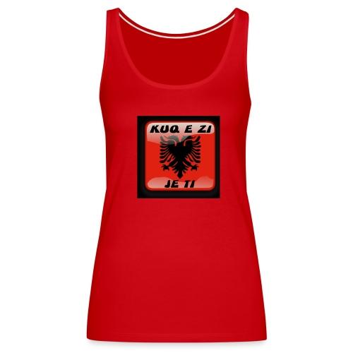 Frauen Premium Tank Top KUQ E ZI JE TI Albanien Kosovo Shqipëria Rot - Frauen Premium Tank Top