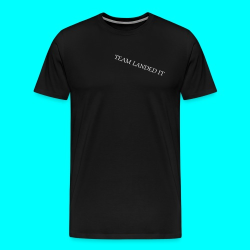 TEAM LANDED IT LIMITED ADDITION T-SHIRT - Men's Premium T-Shirt