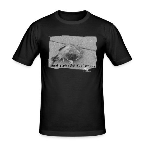 Nicht gleich den Kopf verlieren Mens Shirt Slim Fit - Männer Slim Fit T-Shirt
