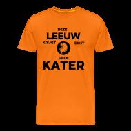 T-shirts ~ Mannen Premium T-shirt ~ Deze leeuw krijgt echt geen kater Koningsdag shirt