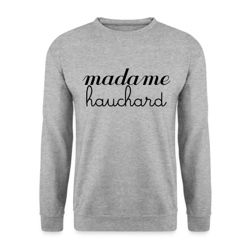 Sweat-shirt Madame Hauchard - Sweat-shirt Homme