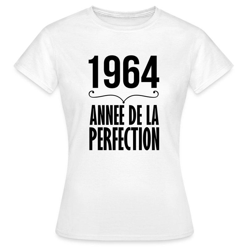 1964, année de la perfection - T-shirt Femme