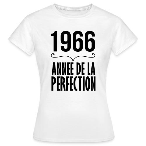 1966 année de la perfection - T-shirt Femme