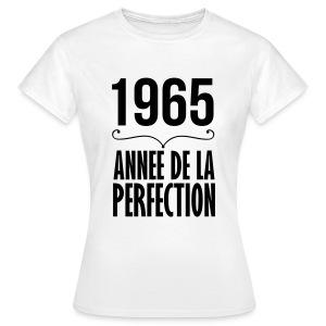 1965 année de la perfection - T-shirt Femme
