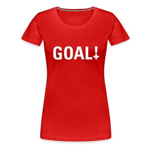 Goal! - T-shirt Premium Femme