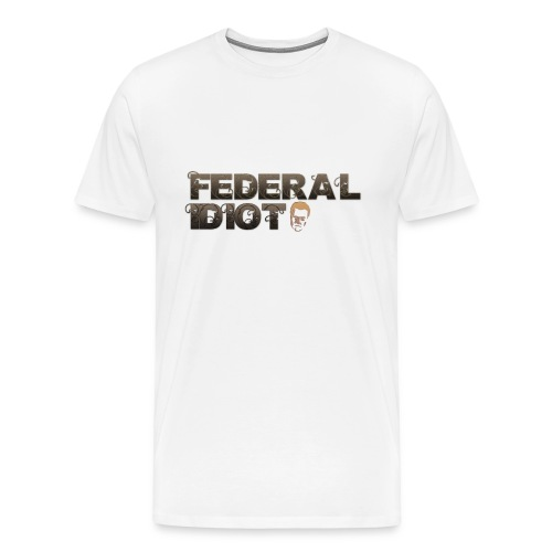 Federal Idiot - Men's Premium T-shirt - Men's Premium T-Shirt