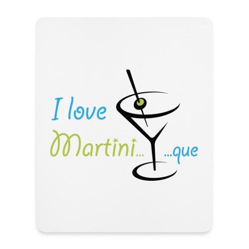 Tapis de souris I Love Martini...que - Tapis de souris (format portrait)